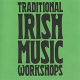 Irish Love Songs Workshop; Songs of Irish Resistance Workshop